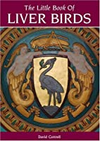 The Little Book of Liver Birds by David…