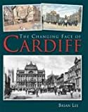 Lee, Brian: The Changing Face of Cardiff