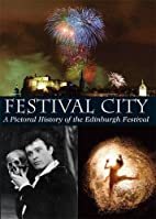Festival City: A Pictorial History of the…