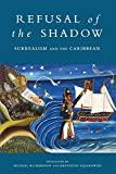 Richardson, Michael: Refusal of the Shadow : Surrealism and the Carribean