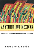 Anything but Mexican: Chicanos in…