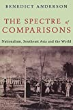 Anderson, Benedict: The Spectre of Comparisons: Nationalism, Southeast Asia, and the World