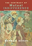 Geras, Norman: The Contract of Mutual Indifference: Political Philosophy After the Holocaust