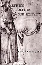 Ethics-Politics-Subjectivity: Essays on…