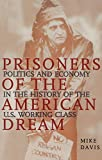 Mike Davis: Prisoners of the American Dream: Politics and Economy in the History of the US Working Class