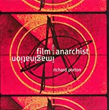 Porton, Richard: Film and the Anarchist Imagination