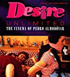 Smith, Paul Julian: Desire Unlimited: The Cinema of Pedro Almodovar