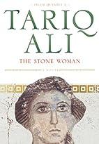 The Stone Woman by Tariq Ali