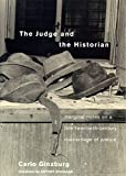 Ginzburg, Carlo: The Judge and the Historian: Marginal Notes on a Late-Twentieth-Century Miscarriage of Justice