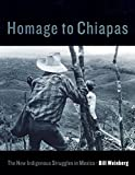 Weinberg, Bill: Homage to Chiapas : The New Indigenous Struggles in Mexico