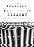 Eagleton, Terry: Figures Of Dissent: Critical Essays on Fish, Spivak, Zizek and Others