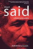 Hussein, Abdirahman A.: Edward Said: Criticism And Society