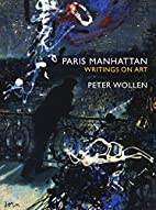 Paris/Manhattan: Writings on Art by Peter…