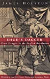Holstun, James: Ehud's Dagger: Class Struggle in the English Revolution