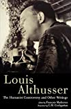 Althusser, Louis: The Humanist Controversy and Other Writings (1966-67)