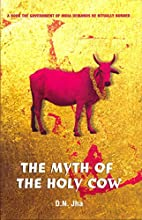 The Myth of the Holy Cow by D. N. Jha