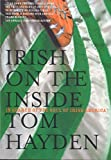 Hayden, Tom: Irish on the Inside: In Search of the Soul of Irish America