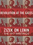 Zizek, Slavoj: Revolution at the Gates: A Selection of Writings from February to October 1917