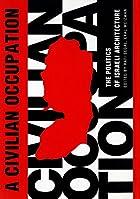 A Civilian Occupation: The Politics of…