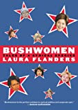 Flanders, Laura: Bushwomen: Tales of a Cynical Species