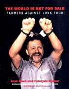 The World Is Not for Sale: Farmers Against…