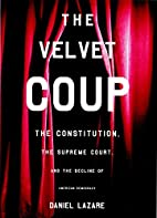 The Velvet Coup: The Constitution, the…