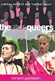 Goldstein, Richard: The Attack Queers: Liberal Society and the Gay Right