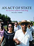 Pepper, William F.: An Act of State: The Execution of Martin Luther King
