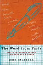 The Word from Paris: Essays on Modern French…