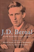 J.D. Bernal: A Life in Science and Politics…
