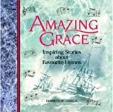 Osbeck, Kenneth W.: Amazing Grace: Inspiring Stories About Favourite Hymns
