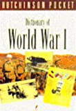 Hogg, Ian V.: Hutchinson Pocket Dictionary of World War I