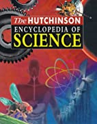 The Hutchinson Encyclopedia of Science…