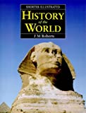 Roberts, J. M.: Shorter Illustrated History of the World (Helicon history)