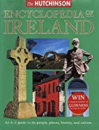 The Hutchinson Encyclopedia of Ireland by…