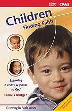 Children Finding Faith (Growing in Faith) by…