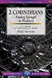 R.Paul Stevens: 2 Corinthians Finding Strength in Weakness