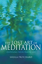 The Lost Art of Meditation : Deepening Your…