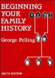 Pelling, George: Beginning Your Family History