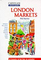 London Markets by Phil Harriss