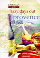 Lazy days out in Provence by Dana Facaros