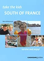 Take the Kids South of France by Rosie…