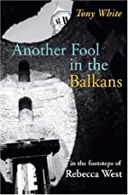 Another Fool in the Balkans: In the…