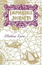 Impossible Journeys by Mathew Lyons
