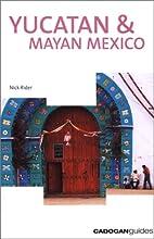 Yucatan & Mayan Mexico, 2nd by Nick Rider