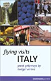 Pauls, Michael: Cadogan Italy: Flying Visits