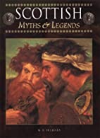 Scottish Myths & Legends by K.E. Sullivan