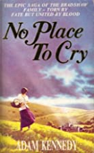 No Place to Cry by Adam Kennedy