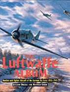 The Luftwaffe Album: Fights and Bombers of…