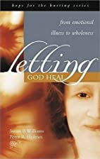 Letting God Heal: From Emotional Illness to…